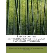 Report on the Introduction of the Gold Exchange Standard by United States Commission on Internation