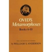 Ovid's Metamorphoses: Bks 6-10 by Ovid