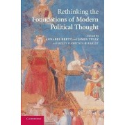 Rethinking the Foundations of Modern Political Thought by Annabel S. Brett