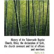 History of the Tabernacle Baptist Church, Utica; The Declaration of Faith by Hopkins Ira D