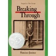 Breaking Through by Francisco Jimenez