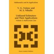 Unbiased Estimators and Their Applications: Multivariate Case v. 2 by V. G. Voinov