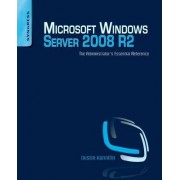 Microsoft Windows Server 2008 R2 Administrator's Reference by Dustin Hannifin