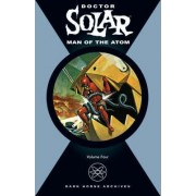 Doctor Solar: Man of the Atom v. 4 by Paul S. Newman