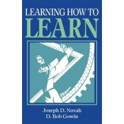 Learning How to Learn by Joseph D. Novak