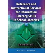 Reference and Instructional Services for Information Literacy Skills in School Libraries by Scott Lanning