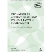 Divination in Ancient Israel and Its Near Eastern Environment by Frederick H Cryer