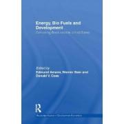 Energy, Bio Fuels and Development by Edmund Amann
