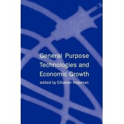 General Purpose Technologies and Economic Growth by Elhanan Helpman