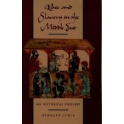 Race and Slavery in the Middle East by Bernard Lewis