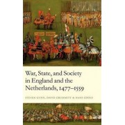 War, State, and Society in England and the Netherlands 1477-1559 by Steven Gunn