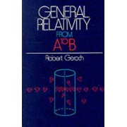 General Relativity from A to B by Robert Geroch