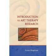 An Introduction to Art Therapy Research by Lynn Kapitan
