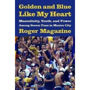 Golden and Blue Like My Heart by Roger Magazine
