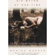 Six Myths of Our Time: Vintage Books Edition by Marina Warner