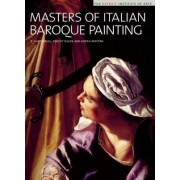 Masters of Italian Baroque Painting by R.Ward Bissell