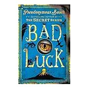 Bad Luck. The Secret series