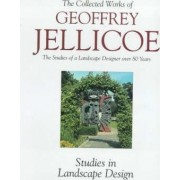 Geoffrey Jellicoe: Gardens and Design, Gardens of Europe: Pre-war Studies, Critical and Creative - The Guelph Lectures v. 2 by Sir Geoffrey Jellicoe