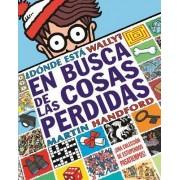 Donde Esta Wally? En Busca de Las Cosas Perdidas by Martin Handford