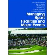 Managing Sport Facilities and Major Events by Hans Westerbeek