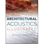 Architectural Acoustics Illustrated by Michael Ermann