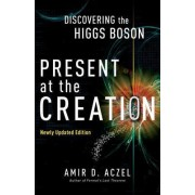 Present at the Creation by Amir D. Azcel