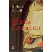 Biblia diavolului - Richard Dubell