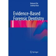 Evidence-Based Forensic Dentistry by Balwant Rai