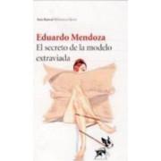El secreto de la modelo extraviada by Eduardo Mendoza