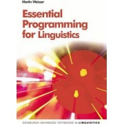 Essential Programming for Linguistics by Martin Weisser