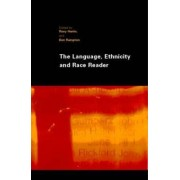 The Language, Ethnicity and Race Reader by Roxy Harris
