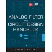 Analog Filter and Circuit Design Handbook by Arthur B. Williams