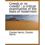 Creeds or No Creeds? by Charles Harris