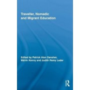 Traveller, Nomadic and Migrant Education by Patrick Alan Danaher