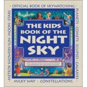The Kids Book of the Night Sky by Ann Love