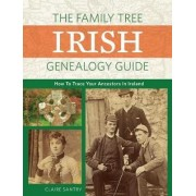 The Family Tree Irish Genealogy Guide by Claire Santry