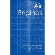 Air Engines: The History, Science, and Reality of the Perfect Engine