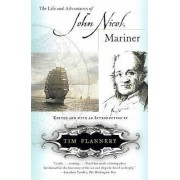 The Life and Adventures of John Nicol, Mariner by Flannery Tim