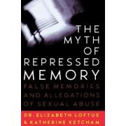The Myth of Repressed Memory by Elizabeth F. Loftus