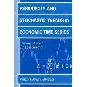 Periodicity and Stochastic Trends in Economic Time Series by Philip Hans Franses
