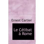 Le Caclibat an Rome by Ernest Cartier