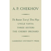 Russian Text of Three Plays Uncle Vanya Three Sisters The Cherry Orchard by Anton Pavlovich Chekhov