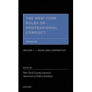 The New York Rules of Professional Conduct by New York County Lawyers' Association Ethics Institute