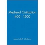 Mediaeval Civilization, 400-1500 by Jacques Le Goff