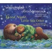 Good Night, Little Sea Otter (Burmese/Eng) by Janet Halfmann
