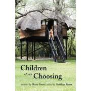 Children of My Choosing by Bruce Fraser