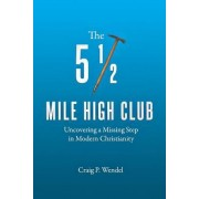 The 5 1/2 Mile High Club: Uncovering a Missing Step in Modern Christianity