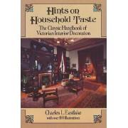 Hints on Household Taste by Sir Charles Lock Eastlake
