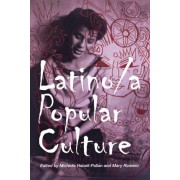 Latino/a Popular Culture by Michelle Habell-Pallan