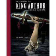 The Story of King Arthur and His Knights by Pyle Howard